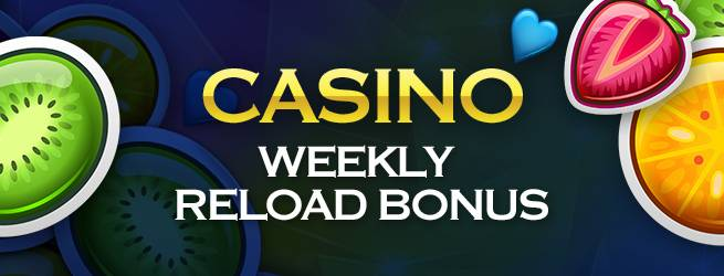 Weekly Casino Reload Bonuses